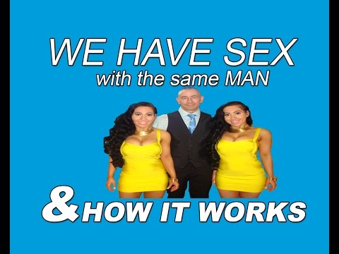 We Have SEX With The Same Man & How It Works