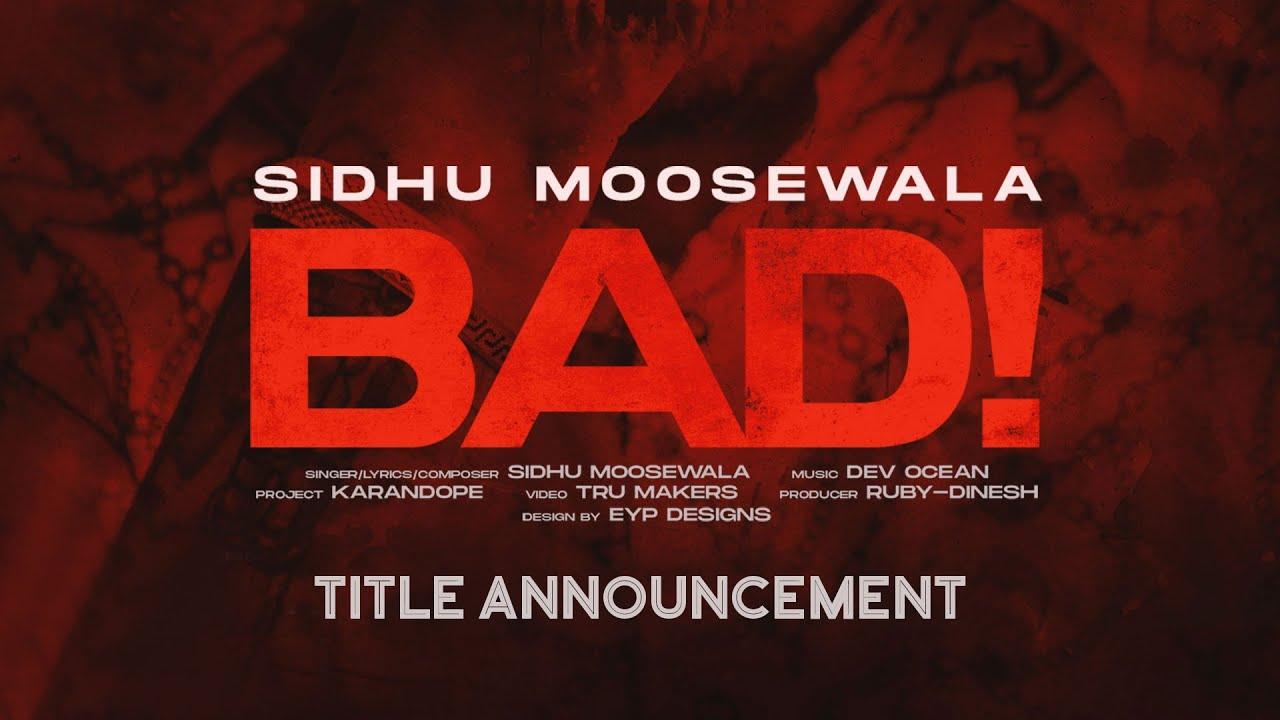 SIDHU MOOSEWALA | Bad (Title Reveal) | Dev Ocean | Karandope | Latest Punjabi Teasers 2020