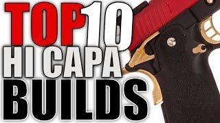Top 10 Hi Capa Airsoft Builds Amazing Airsoft Pistols