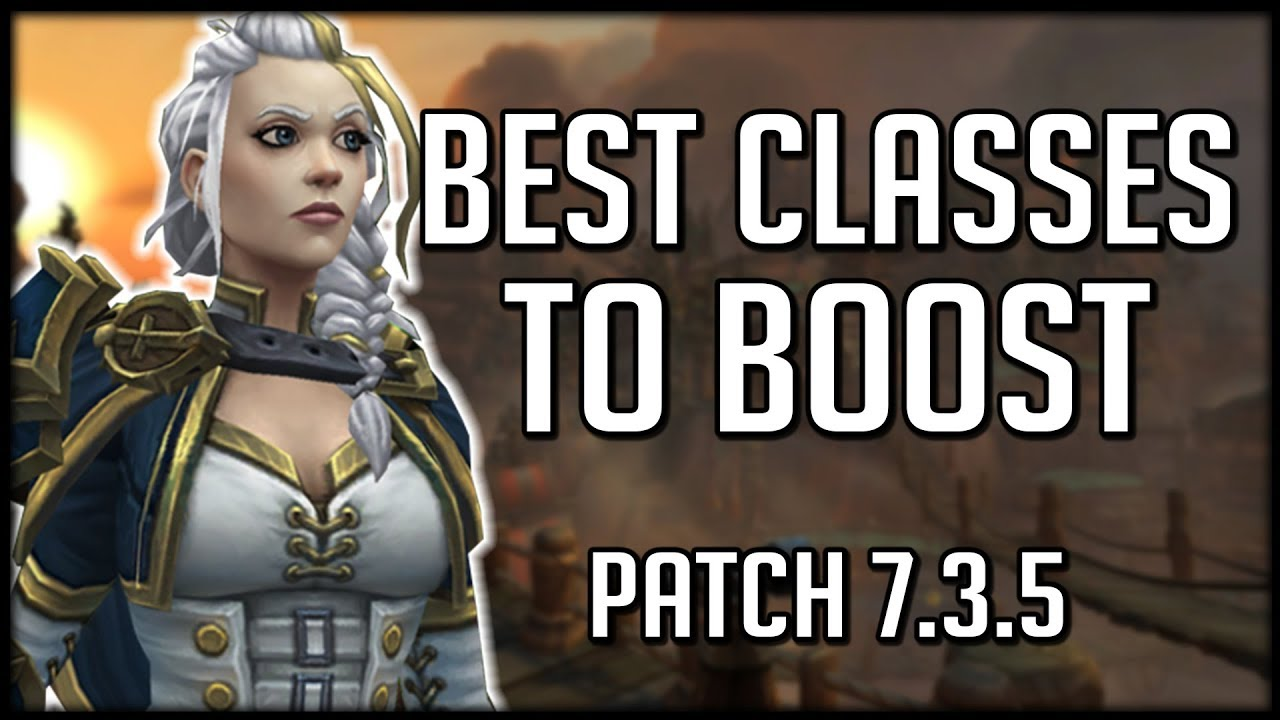 The Best Classes To Boost And Play World Of Warcraft Legion Youtube