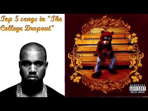 Top 5 songs in Kanye West College Dropout (No Singles)