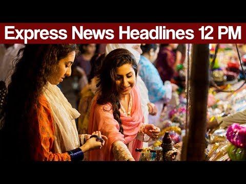 Express News Headlines - 12:00 PM - 26 June 2017