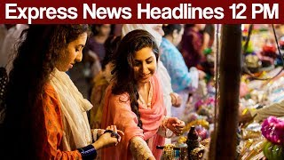 Express News Headlines - 12:00 PM - 26 June 2017