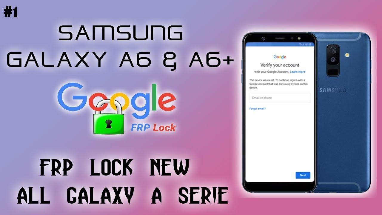 FRP FINAL SAMSUNG GALAXY A6 A6+ REMOVE GOOGLE ACCOUNT FINAL SECURITY