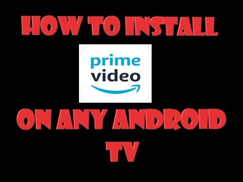 HOW TO INSTALL AMAZON PRIME VIDEO ON ANY ANDROID TV