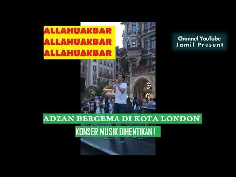 ADZAN STOP KONSER MUSIK DI KERAMAIAN KOTA LONDON