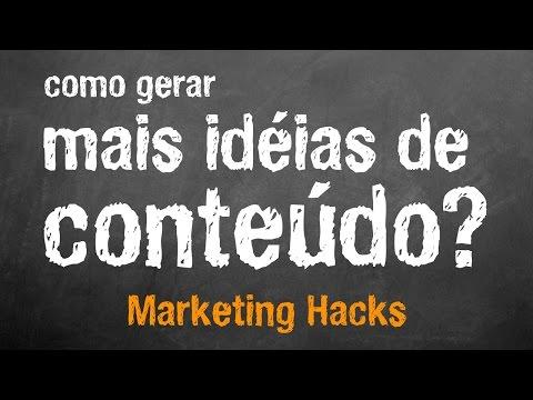 como-gerar-mais-idéias-de-conteúdo- -marketing-hacks