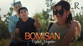 Oybek Yoqubov - Bomisan | Ойбек Ёкубов - Бомисан