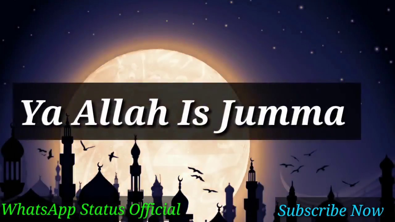 New Jumma Mubarak Whatsapp Status 2018 Youtube