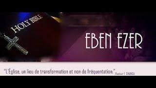 L'eglise Eben-Ezer Live!!!