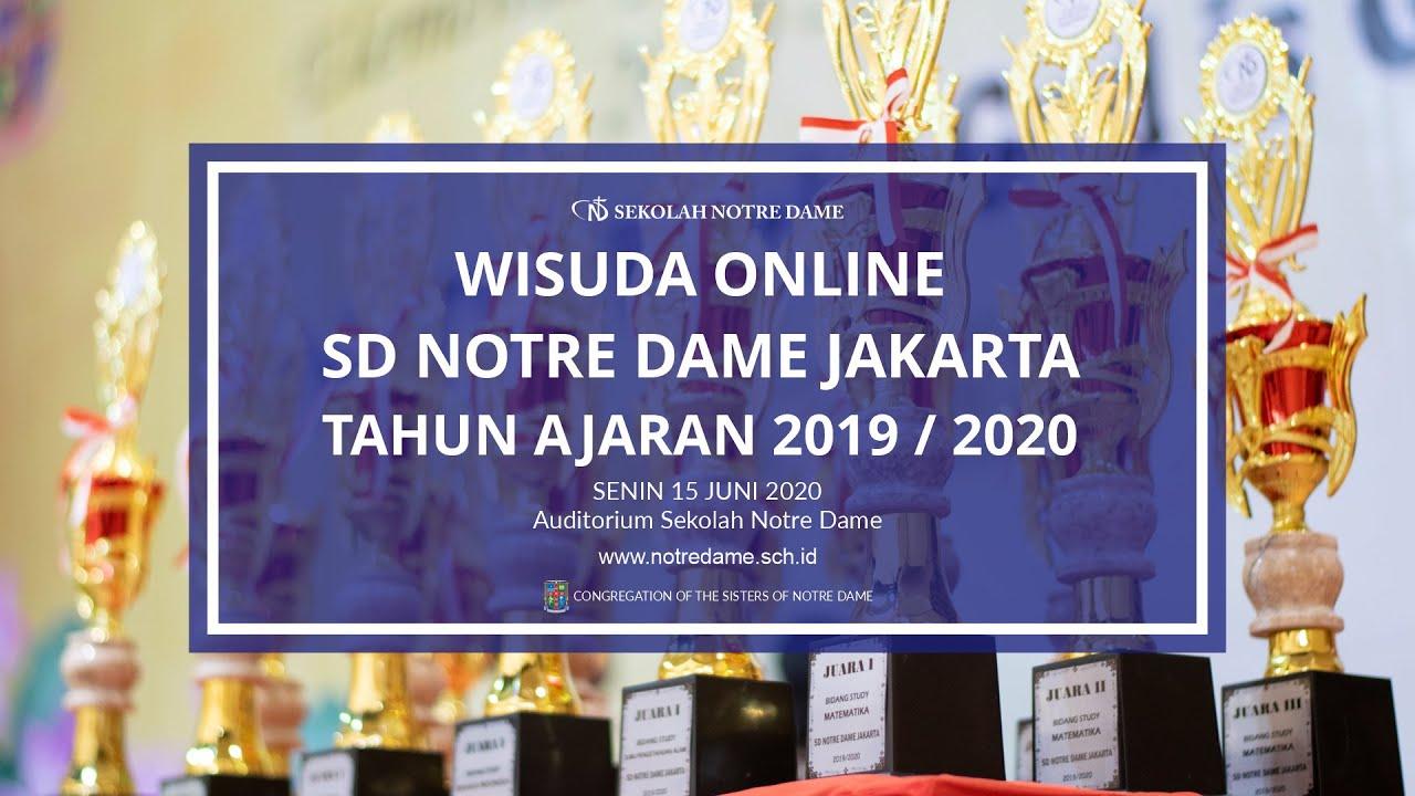 Wisuda Online Sd Notre Dame Jakarta Tahun Ajaran 2019 2020 Youtube