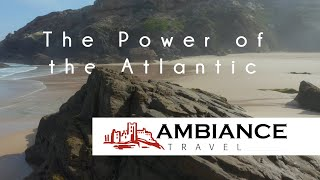 The Power of the Atlantic - Ambiance Travel