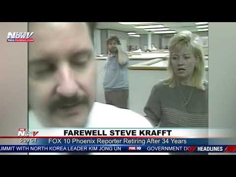 FAREWELL STEVE KRAFFT: FOX 10 Phoenix Reporter Retiring After 34 Years (FNN)