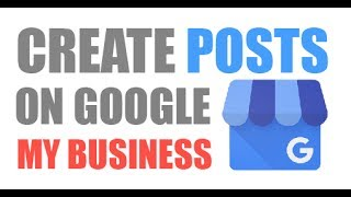 Create Posts on Google My Business