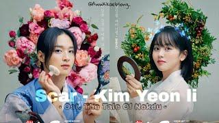 FMV -SCAR- Kim Yeon Ji [OST The Tale Of Nokdu Part.7]/Terjemahan Indonesia
