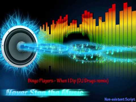 Bingo Players  When I Dip DJ Drugs remix