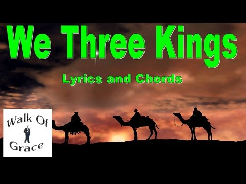 We Three Kings Lyrics and Chords | Christmas Song