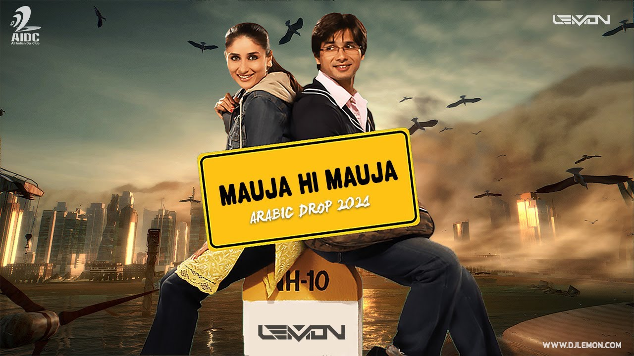 Mauja hi Mauja 2021 - Arabic Drop 2021 - DJ Lemon | Shahid kapoor, Kareena Kapoor | Mika Singh