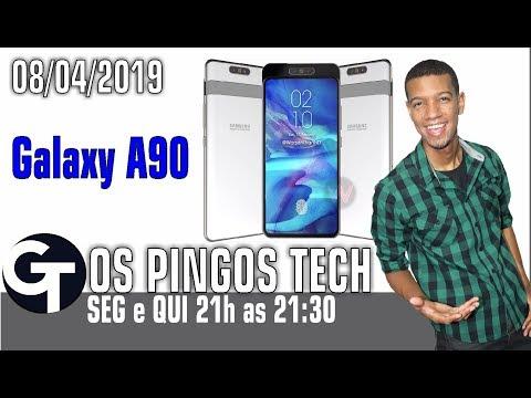 VIDEO MOSTRA SAMSUNG GALAXY A90 COM CAMERA RETRATIL GIRATÓRIA! OS PINGOS TECH ESPECIAL 08/04/2019