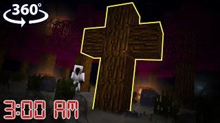 NEVER Play Minecraft at 3:00 AM! - Minecraft 360° Video