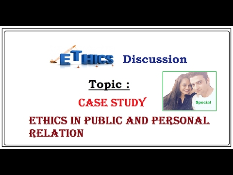 Ethics Case Study for IAS ( Ethics in Personal and Public relationship) , L- C/12