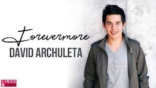 Forevermore (lyrics) david archuleta ...