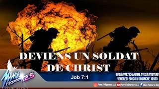 DEVIENS UN SOLDAT DE CHRIST (Job 7:1)