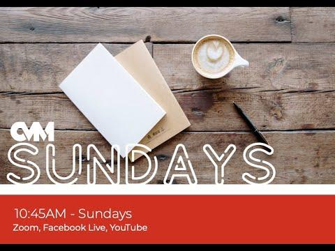 CVM Sunday Celebration April 25, 2021