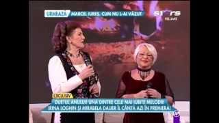 Irina Loghin si Mirabela Dauer in duet-Roata Vietii