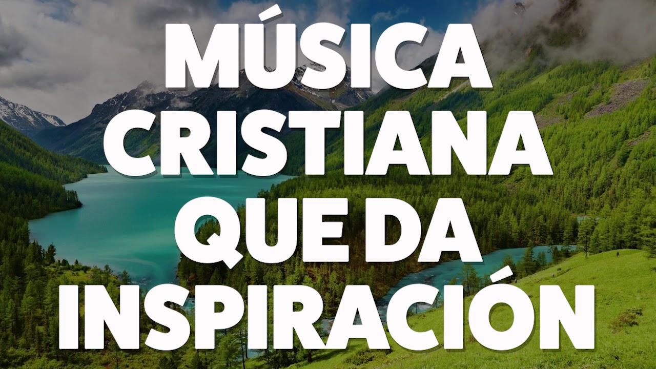 Música Cristiana Que Da Inspiración 2019 Audio Oficial Youtube