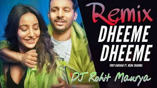 Dheeme Dheeme - Tony Kakkar ft. Neha Sharma   djRohit Maurya Budaun