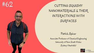 Squishy Nanomaterials, their Interactions with Surfaces ft. Patrick Spicer| #62 Under the Microscope