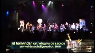 EL KOMANDER   ESTRATEGIAS DE ESCAPE   EN HOLLYWOOD   HOUSE OF BLUES 2010