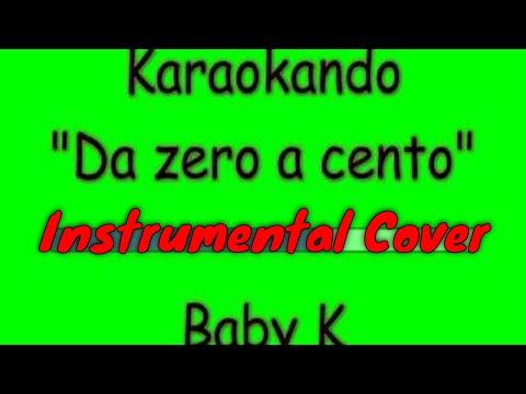 Karaoke Italiano - Da zero a cento - Baby K ( Testo )