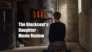 The Blackcoat's Daughter - Movie Review