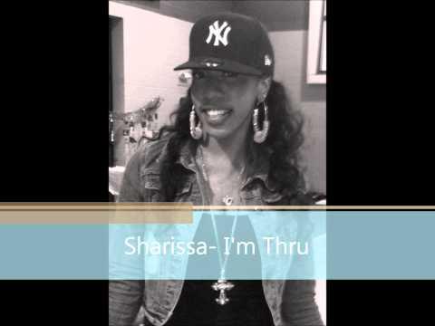 Sharissa- Im Through