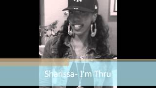 Sharissa- Im Through