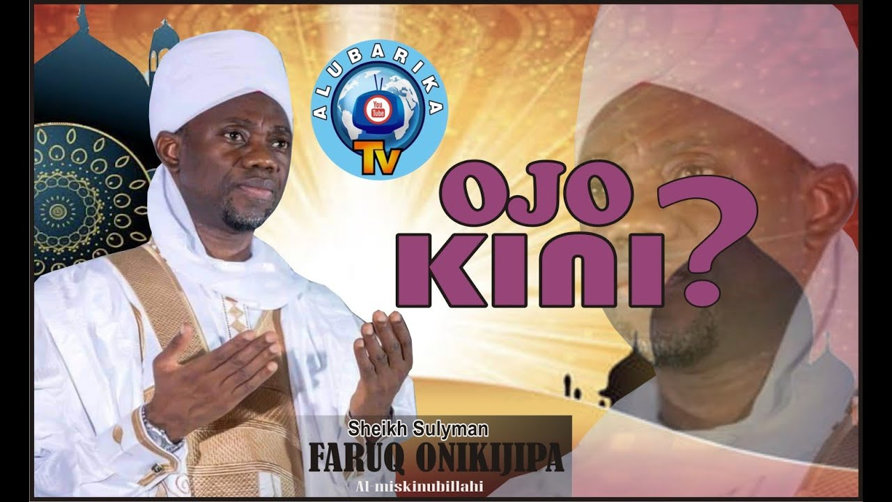 Download Ojo Kini? | Sheikh Faruk Onikijipa Outlines The Attributes Of Faith In Islam and As-Salat is No 12