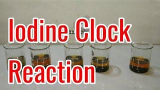 Iodine Clock Reaction full explanation including chemical kinetics