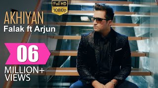 Repeat youtube video Akhiyan | Falak ft Arjun | Official Full Video
