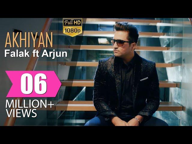 Akhiyan - Falak ft Arjun
