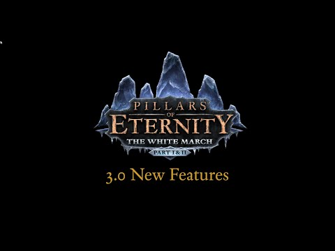Pillars of Eternity: 3.0 Update New Features (new Story Time difficulty, late game revisions)