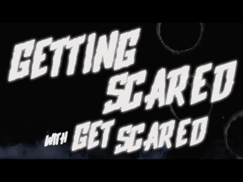 What scares GET SCARED?
