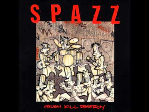 Spazz - Crush Kill Destroy (Full Album)