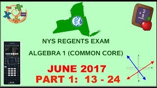 NYS Algebra 1 [Common Core] June 2017 Regents Exam || Part 1 #'s 13-24 ANSWERS