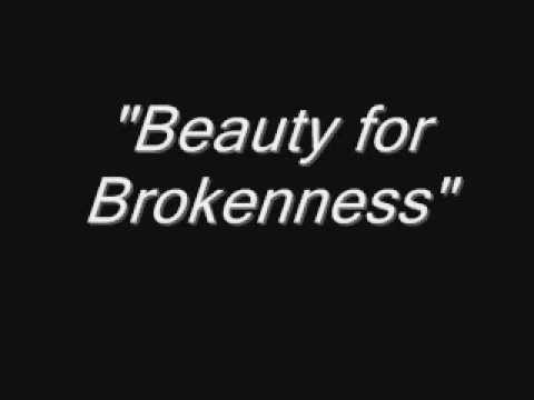 beauty for brokenness.., minus one - YouTube