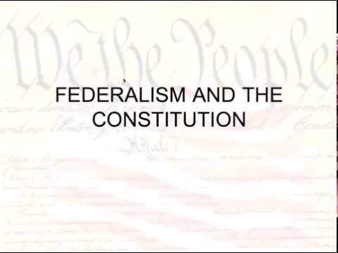 Federalism and the Constitution
