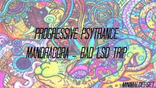 Mandragora - Bad LSD Trip (Progressive Psytrance)