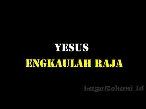 YESUS ENGKAULAH RAJA - dengan lirik (LOJ Worship)