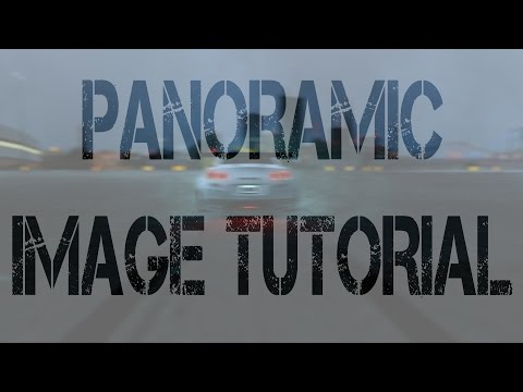 [TUTORIAL] Make your own panoramic image! [NOOB FRIENDLY]